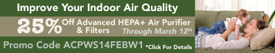 Improve Your Indoor Air Quality - Breathe Easier And Stay Healthier! Save 25% On Advanced Hepa Plus Air Purifier & Filters Through March 5th With Promotional Code ACPWS14FEBW1 -  Click To See Special