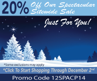 Save 20% On Our Spectacular *Sitewide Sale Just For You!! Shop Through December 2nd! Use Promo Code 12SPACP14 At Checkout. No Minimum Order- *Click For Details