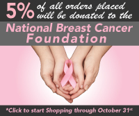Help Make A Difference In The Fight Against Breast Cancer!! 5% of all orders placed will be donated to the National Breast Cancer Foundation! Shop Through October 31st *Click For Details