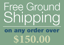 Free Ground Shipping On All Orders Over $150 - Click For Details